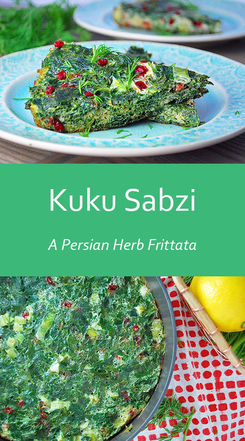 Kuku Sabzi - A vegetarian Persian Herb Frittata that's perfect for the ...